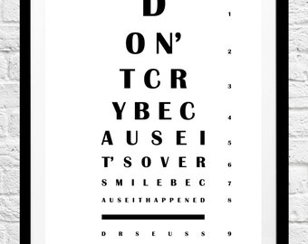 Dr Seuss 'Don't Cry Because It's Over, Smile Because It Happened' Quote- Eye Chart Minimalist Poster, Typography Print, Home Decor, Wall Art