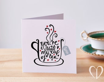 Personalised Valentine's Day Card, You're just my cup of tea