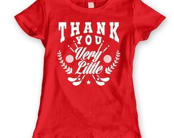 Thank You Very Little  Women's Jr Fit T-Shirt DT0130
