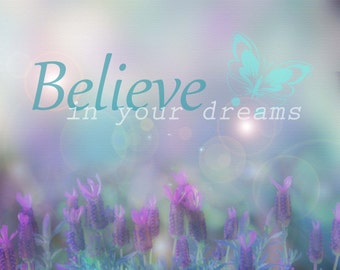 Instant Download Printable Art - Believe In Your Dreams Quote - Teal, Lavender, Butterfly