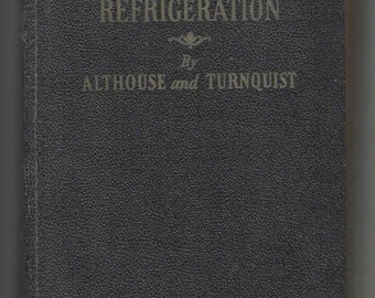 1944 Modern Electric And GAS REFRIGERATION Althouse & Turnquist Vintage Engineering Book