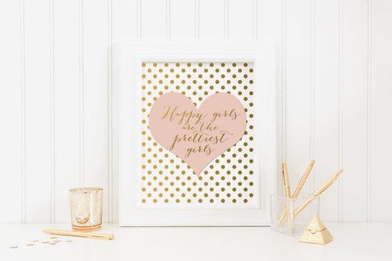 Happy Girls are the Prettiest Girls - Blush Pink Wall Art - Champagne Pink - Nursery Print - Gold Print, Teen Art, Nursery Decor
