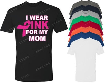 I Wear Pink For My Mom Men's T-shirt Breast Cancer Awareness shirts