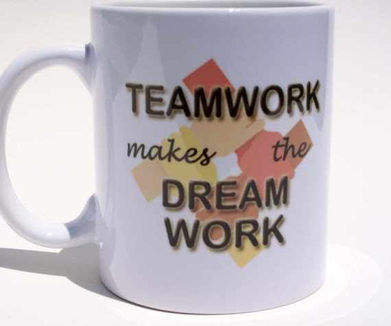 Motivational Quotes For Sports Teams: Teamwork Makes The Dream Work Mug Teamwork Coffee Mug