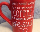 A little bit of Coffee and a whole lot of Jesus Coffee Mug