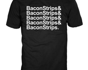 Bacon Strips & Bacon Strips Epic Meal Time T-Shirt