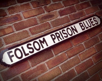 Johnny Cash Inspired Folsom Prison Blues Faux Cast Iron Street Sign