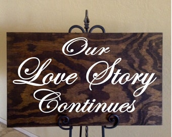 Our Love Story Continues - Wedding Sign