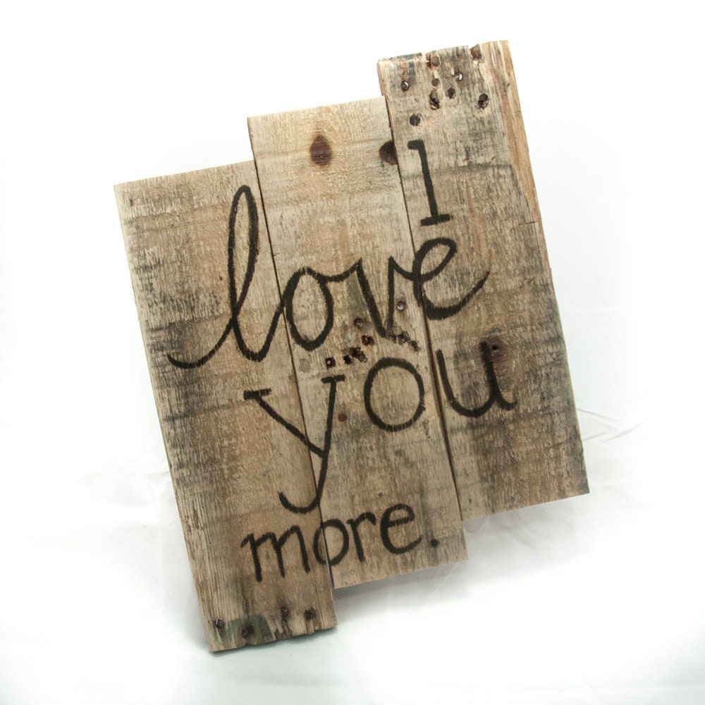 I love you more Gift for her Anniversary gift Gift for women
