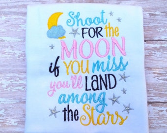 Shoot for the moon if you miss you'll land among the stars 5X7 new baby, nursery rhyme, embroidery saying, moon embroidery, star embroidery