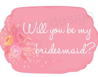 Will you be my bridesmaid? Digital File Only - Instant Download!! DIY 11x8.5