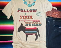 Follow Your Burro graphic tee / Arrows / Serape t-shirt