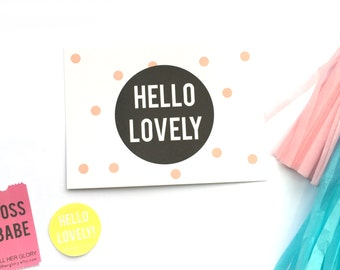 HELLO LOVELY // A6 Print Postcard