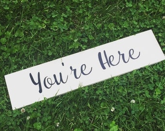You're Here Wedding Sign