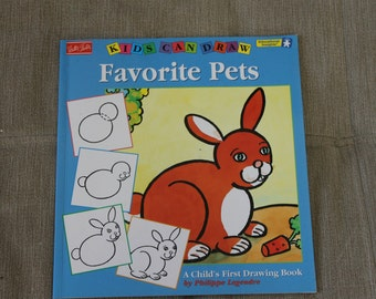 Kids Can Draw, Favorite Pets, A Child's First Drawing Book by Philippe Legendre