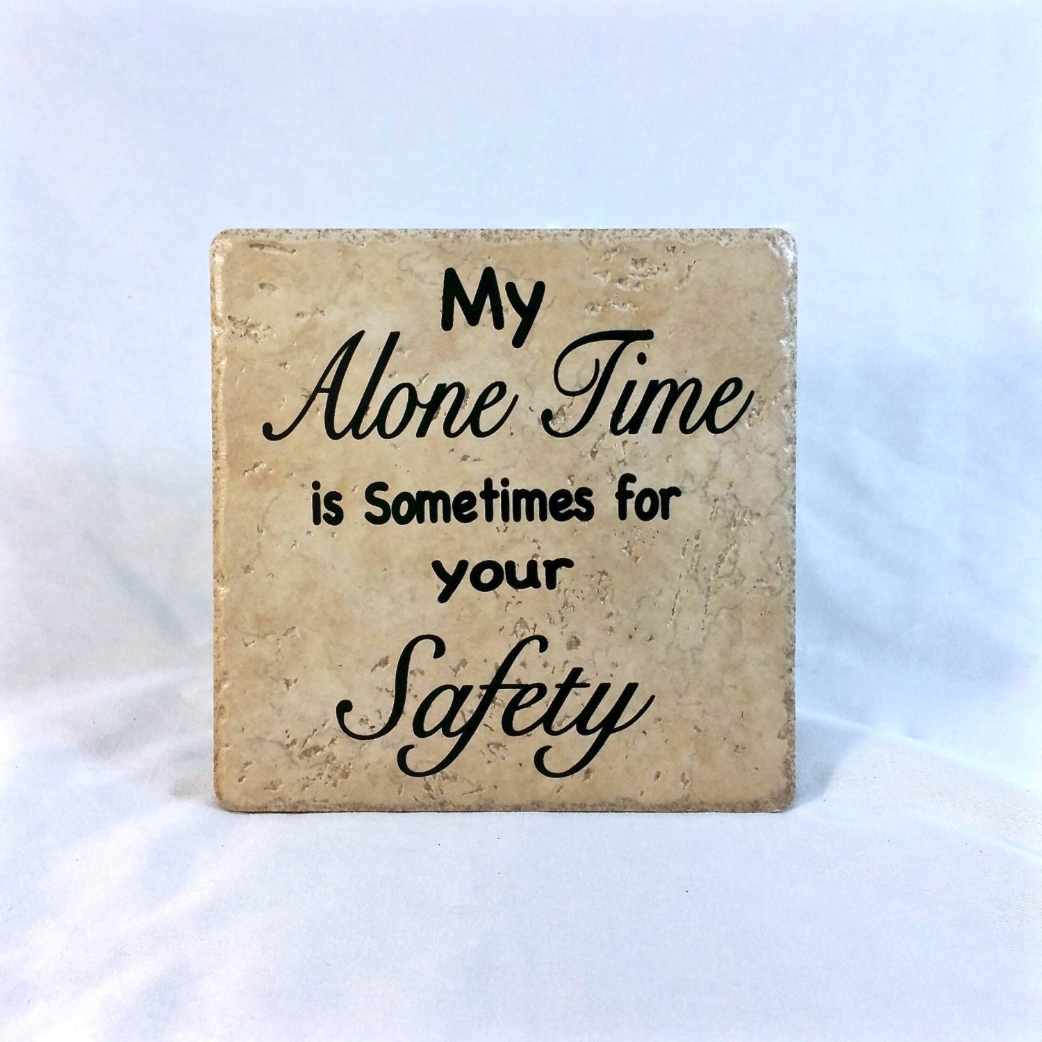 My Alone Time Is Sometimes For Your Safety Saying Quote 6