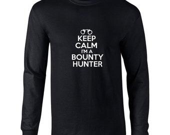 Keep Calm Im A Bounty Hunter Shirt Long Sleeve Shirt Bounty Hunter Shirt Long Sleeve Mens. Occupation Shirt.