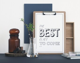 Print quote A4 'The best is yet to come...' black and white