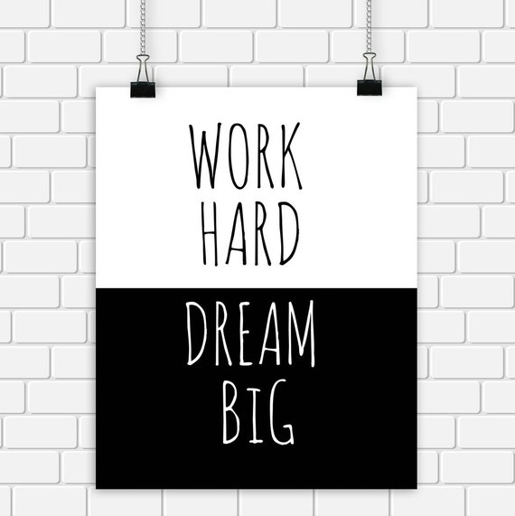 work hard dream big printable typography art quote black and. Black Bedroom Furniture Sets. Home Design Ideas