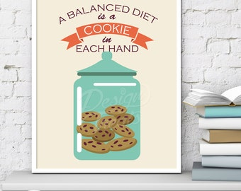 A Balanced Diet is a Cookie in Each Hand 8x10 Wall Art Printable - Kitchen Baking Retro Print - INSTANT DOWNLOAD