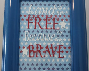 Forth of July decor, Land of the Free, forth of July art, America art, forth of July frame