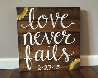 """Hand Painted """"Love Never Fails"""" Rustic Wedding Wood Sign"""