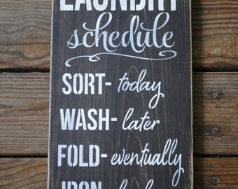 LAUNDRY SCHEDULE distressed handpainted rustic shabby chic ur an farmhouse wood sign