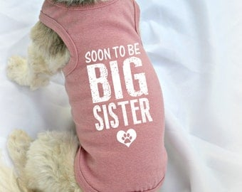 Soon to be Big Sister Dog Tank Top. Small Pet Clothes. Gift for Expecting Mother. Custom Dog Shirts.