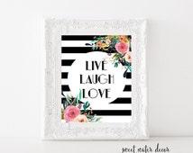 Printable quotes, Live Laugh Love, Live Laugh Love Printable Art, Print Art, Motivational Quotes, Wall Art, Printable Wall Art, Home Decor
