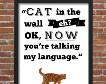 "It's Always Sunny ""Cat in the Wall Eh? Now You're Talking My Language"" Charlie Kelly quote"