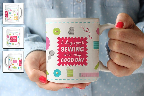 Sewing Coffee Mug - A Day Spent Sewing Is a Good Day