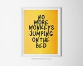 no more monkeys jumping on bed print typography quote. Black Bedroom Furniture Sets. Home Design Ideas
