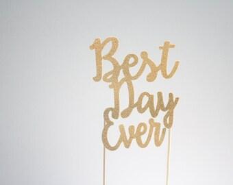 Glitter Best Day Ever Cake Topper-Wedding-Cake Topper- Gold Wedding-Silver Wedding-Rustic Wedding
