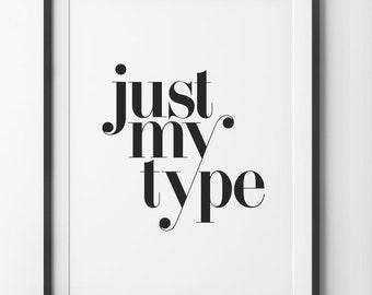 Just My Type Black Minimalist Typographic Poster, Wall Print Typeface Home Decor Exploration Didi Font, Unique Typography Digital Print