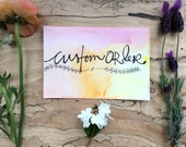 Custom Order // Custom Watercolor // Custom Calligraphy
