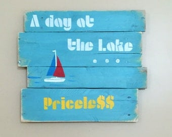 A Day At the Lake...Priceless, with Sailboat, Painting on Reclaimed Pallet Wood