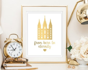 LDS Salt Lake Temple From Here to Eternity Digital Printable Typography