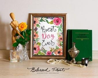 "Download Handwritten Typographic Print Wall Art ""Best Day Ever"" Instant Download Printable Art Printable Word Art Greenish Home Decor flower"