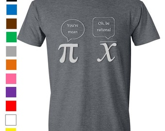 Funny Math T-Shirt - Mean Rational Mathematics Pi Nerd Geek Humor - MANY COLORS & SIZES
