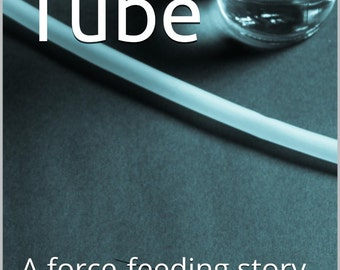 Feedee Boys Series: Feeding Tube