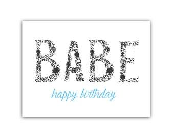 Babe Happy Birthday - Birthday Card - Greeting Cards