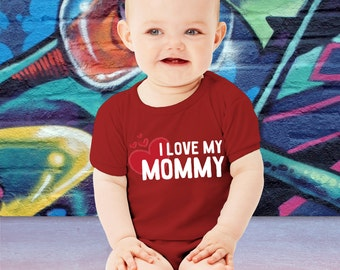 Cute I Love My Mommy Baby Bodysuit or Toddler T-Shirt Gift For Mom Mother's Day Toddler Youth Crawler Creeper Mom To Be Baby Shower