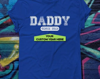 Customizable Varsity Style Daddy Since Custom Year Personalized T-shirt Dad Since (Any Year) Fathers Day Gift For Him Father New Parent Tee