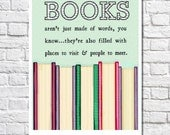 Books Aren't Just Made Of Words, You Know Book Art Print Reading Poster Library Art Classroom Decor Quote About Books Gift For Bookworm