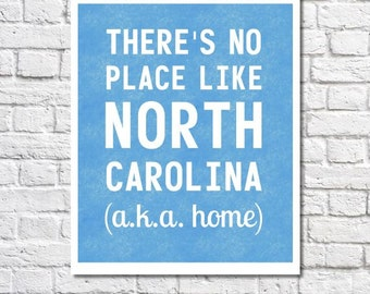 North Carolina Print There's No Place Like North Carolina Home Sign North Carolina Art NC Decor State Quote Poster Moving Gift Carolina Love