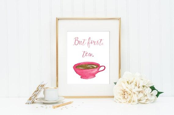 But First Tea Print / Kitchen Wall Art / Kitchen Print / Tea Print / Tea Art / Pink Watercolor Print / Pink Wall Art / Up to 13 x 19