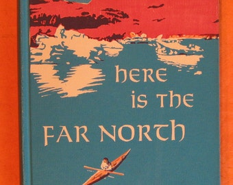 Here is the Far North by Evelyn Stefansson