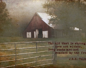 Rustic Barn print, barn photography with J.R.R. Tolkien quote (free shipping)