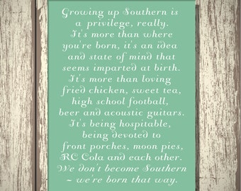 Growing Up Southern is a privilege really, We don't become Southern we're born that way, DIGITAL, YOU PRINT, Southern Decor,Southern