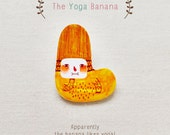 The Yoga Banana - Handmade Shrink Plastic Brooch or Magnet - Wearable Art - Made to Order